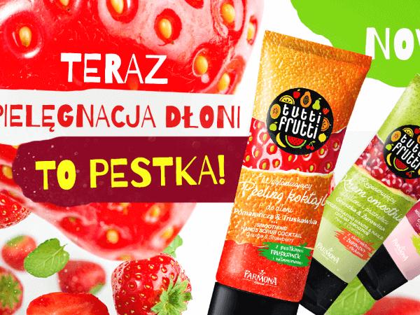 Tutti Frutti poszerza ofertę o aromatyczne produkty do pielęgnacji dłoni